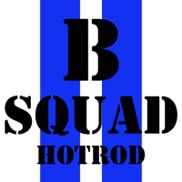 B Squad Hotrod: 4 guys building cars and hot rods podcast