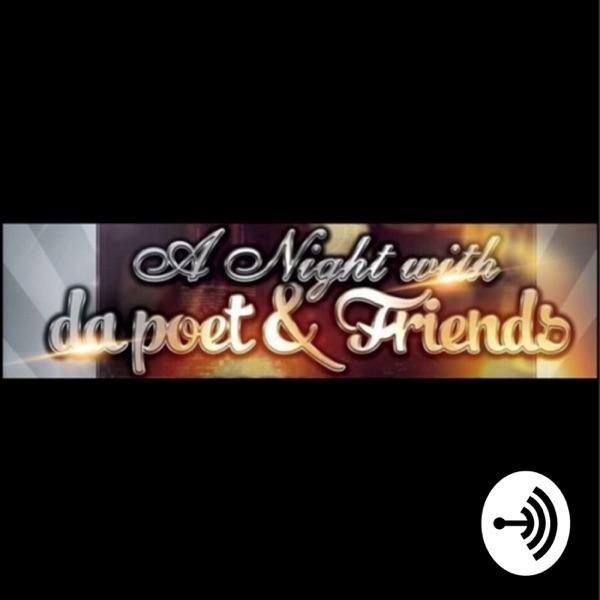 """A Night with da Poet & Friends"""