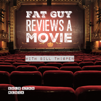 Fat Guy Reviews A Movie podcast