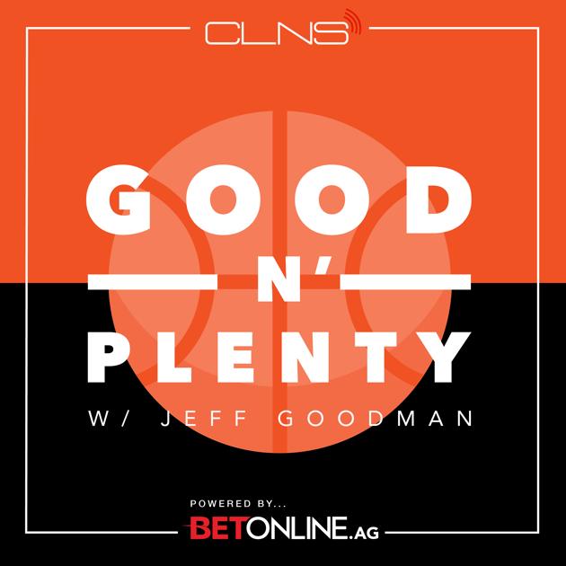 Good N' Plenty w/ Jeff Goodman v Apple Podcasts