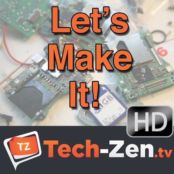 Let's Make It (HD) - Tech-zen.tv
