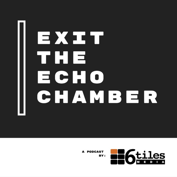 Exit the Echo Chamber