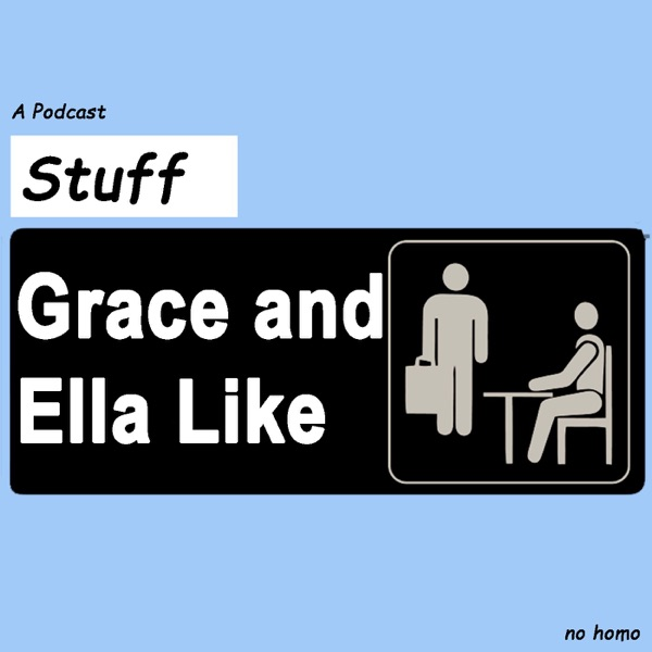 Stuff Grace and Ella Like