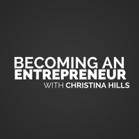 Becoming an Entrepreneur with Christina Hills podcast