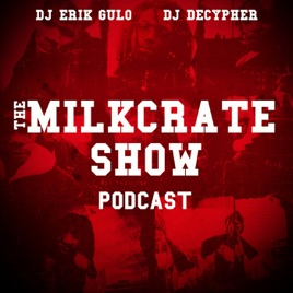 The Milk Crate Show - Classic & Underground Hip Hop Mixes on
