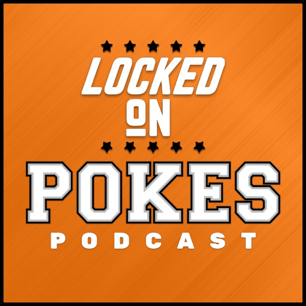 Locked On Pokes - Daily Podcast On Oklahoma State Cowboys Football & Basketball