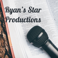 Ryan's Star Productions podcast