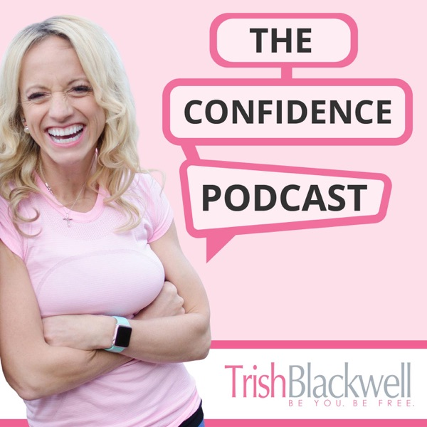 The Confidence Podcast – Trish Blackwell