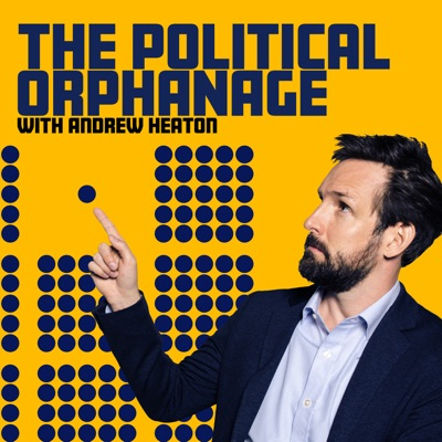 The Political Orphanage:Andrew Heaton