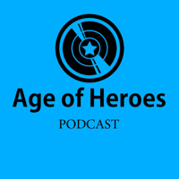 Age of Heroes podcast