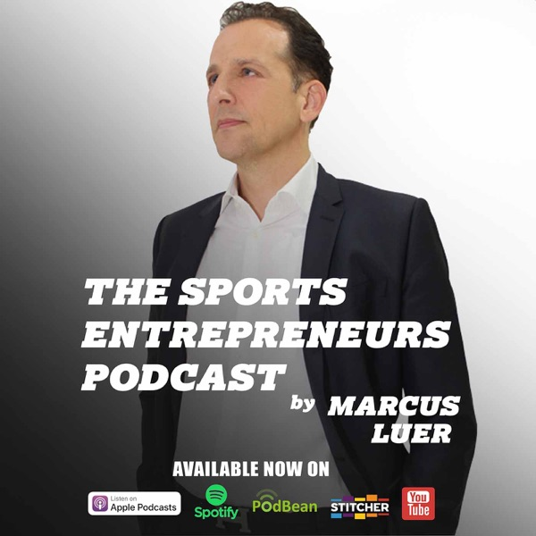 The Sports Entrepreneurs Podcast by Marcus Luer