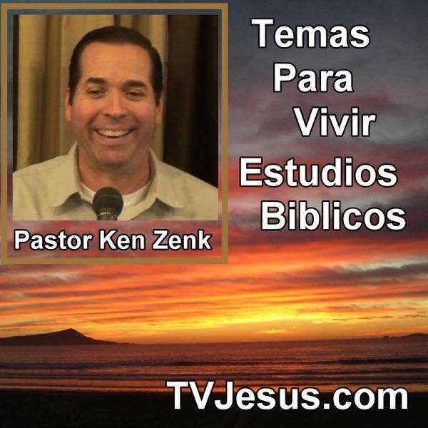 Pastor Ken Zenk - Temas Para Vivir - Estudios Biblicos, Sermones de Cristo, Biblia, Cristiano