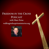 Freedom in the Cross Podcast podcast