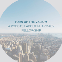 Turn Up The Valium: A Podcast about Pharmacy Fellowship podcast
