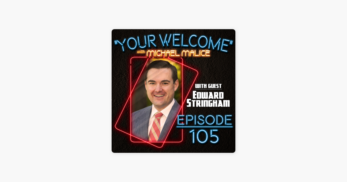 """""""YOUR WELCOME"""" with Michael Malice: Edward Stringham - On Lockdown - Episode #105 on Apple Podcasts"""