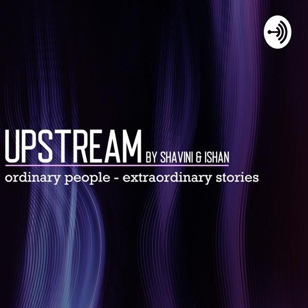 Upstream by Shavini & Ishan