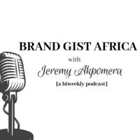 Brand Gist Africa podcast