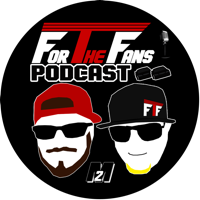 For The Fans Podcast podcast