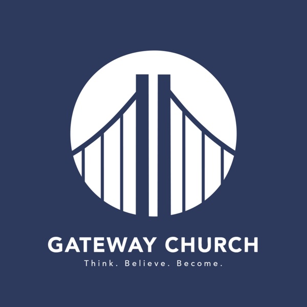 Gateway Church's Podcast