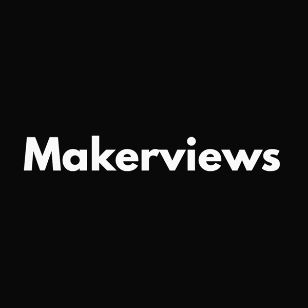 Makerviews podcast show image