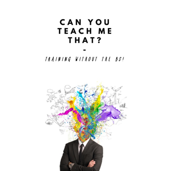 Can You Teach Me That ?