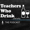 Teachers Who Drink - and why artwork