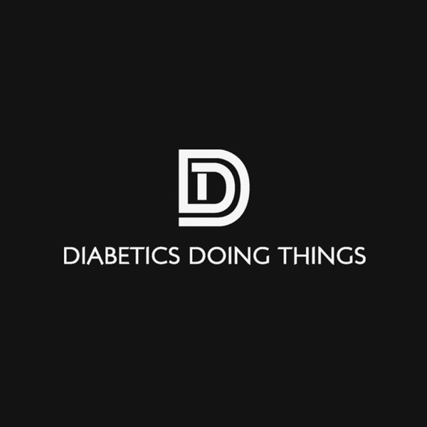 Diabetics Doing Things Podcast