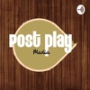 Post Play Media Podcast  artwork