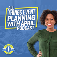 All Things Event Planning with April podcast