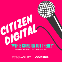 Citizen Digital podcast