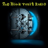 Image of The Black Vault Radio - Hosted by John Greenewald, Jr. podcast