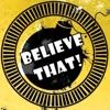 Believe That! artwork