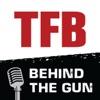 TFB Behind the Gun Podcast artwork