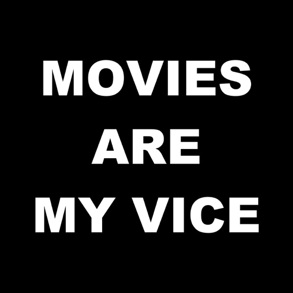 MOVIES ARE MY VICE