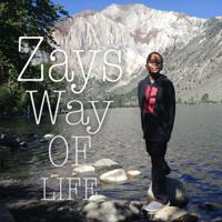 Zay's Way Of Life podcast