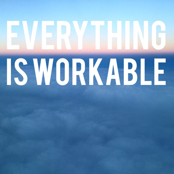 Everything is Workable