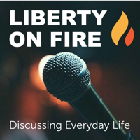 Liberty On Fire podcast