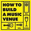 How To Build A Music Venue artwork