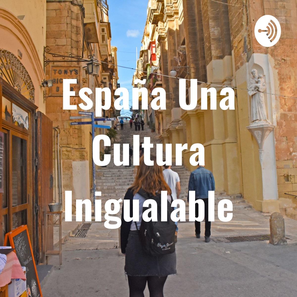 España Una Cultura Inigualable