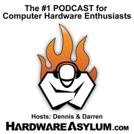 The Hardware Asylum Podcast: Intel Roadmap Leaks and