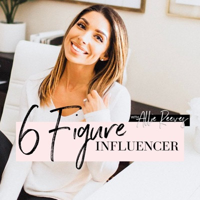 6 Figure Influencer:Allie Reeves