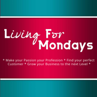 Living For Mondays Podcast Turn Your Blog Into A Profitable Business podcast