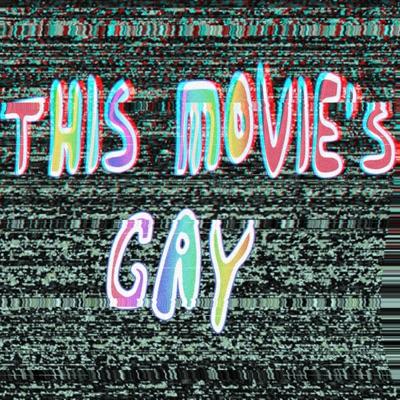 This Movie's Gay