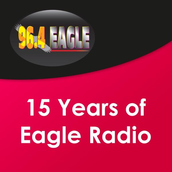 96.4 Eagle Radio - Happy 15th Birthday