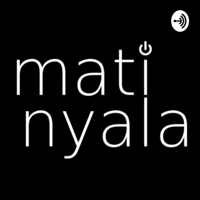 Matinyala podcast