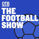 Image of The Football Show on Off The Ball podcast
