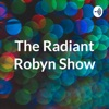 The Radiant Robyn Show