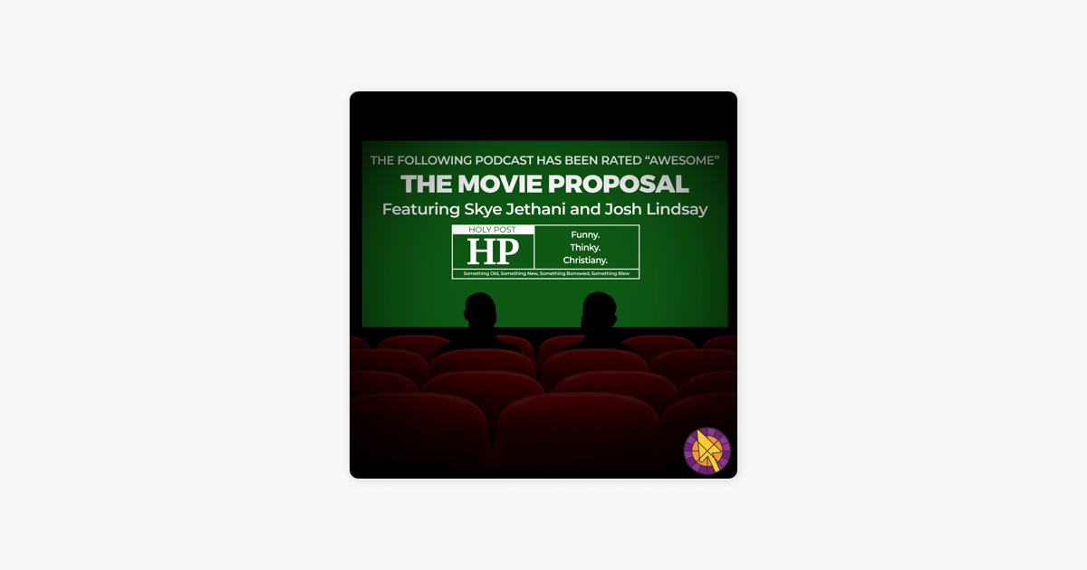 The Movie Proposal on Apple Podcasts