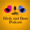 Birds and Bees Podcast artwork