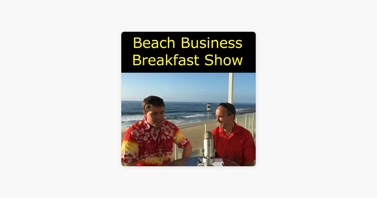 Beach Business Breakfast Show on Apple Podcasts